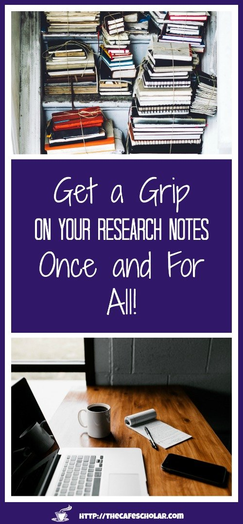 Get a Grip on your Research Notes Once and For All!