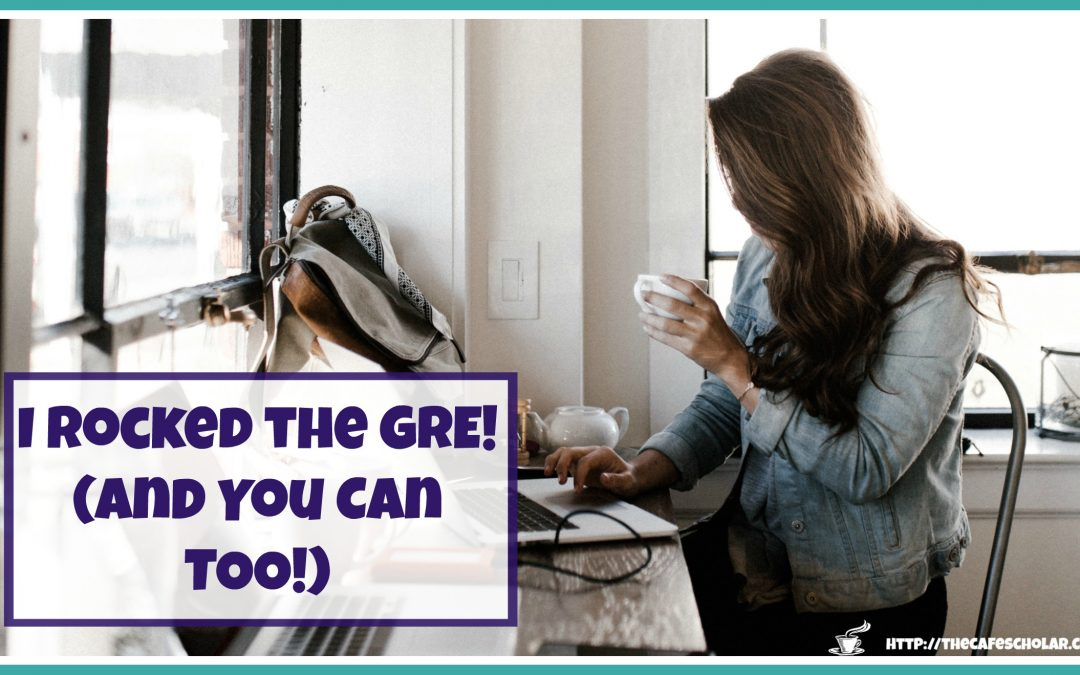 I Rocked the GRE (and you can too!)