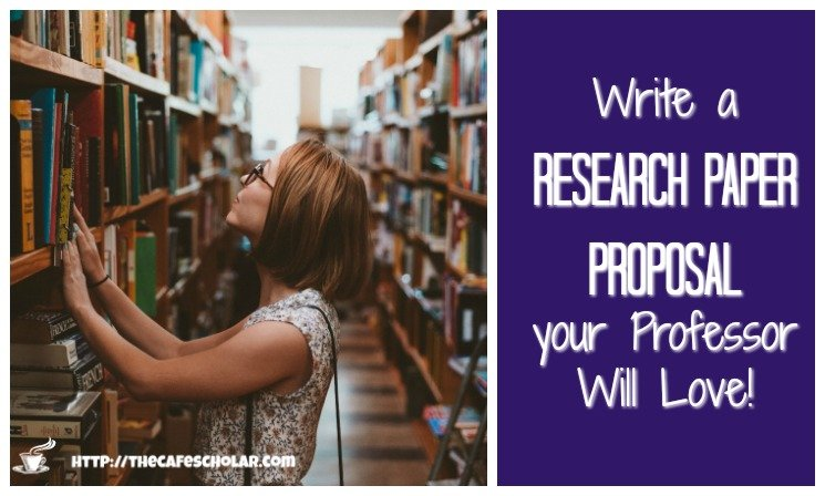 Write a Research Paper Proposal Your Professor Will Love