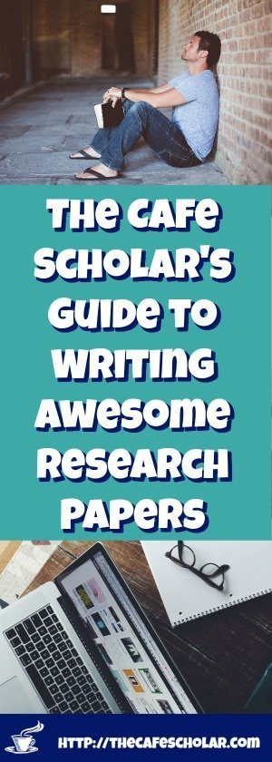 Guide To Writing An Awesome Research Paper  The Cafe Scholar