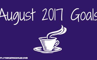 August 2017 Goals & Updates