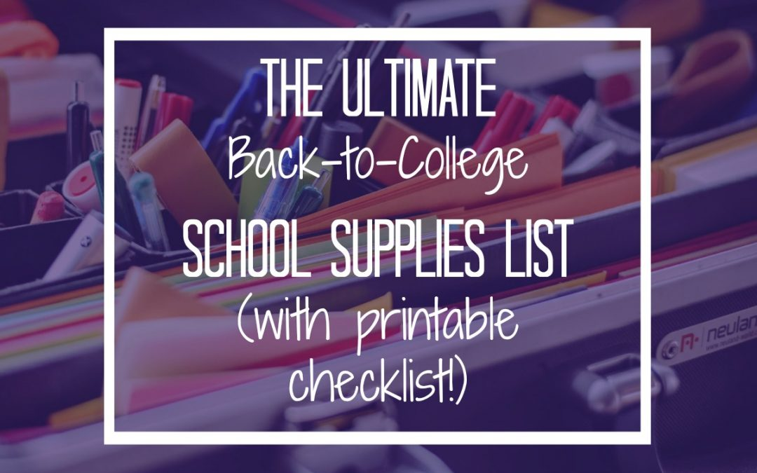 The Ultimate Back to College School Supplies List!