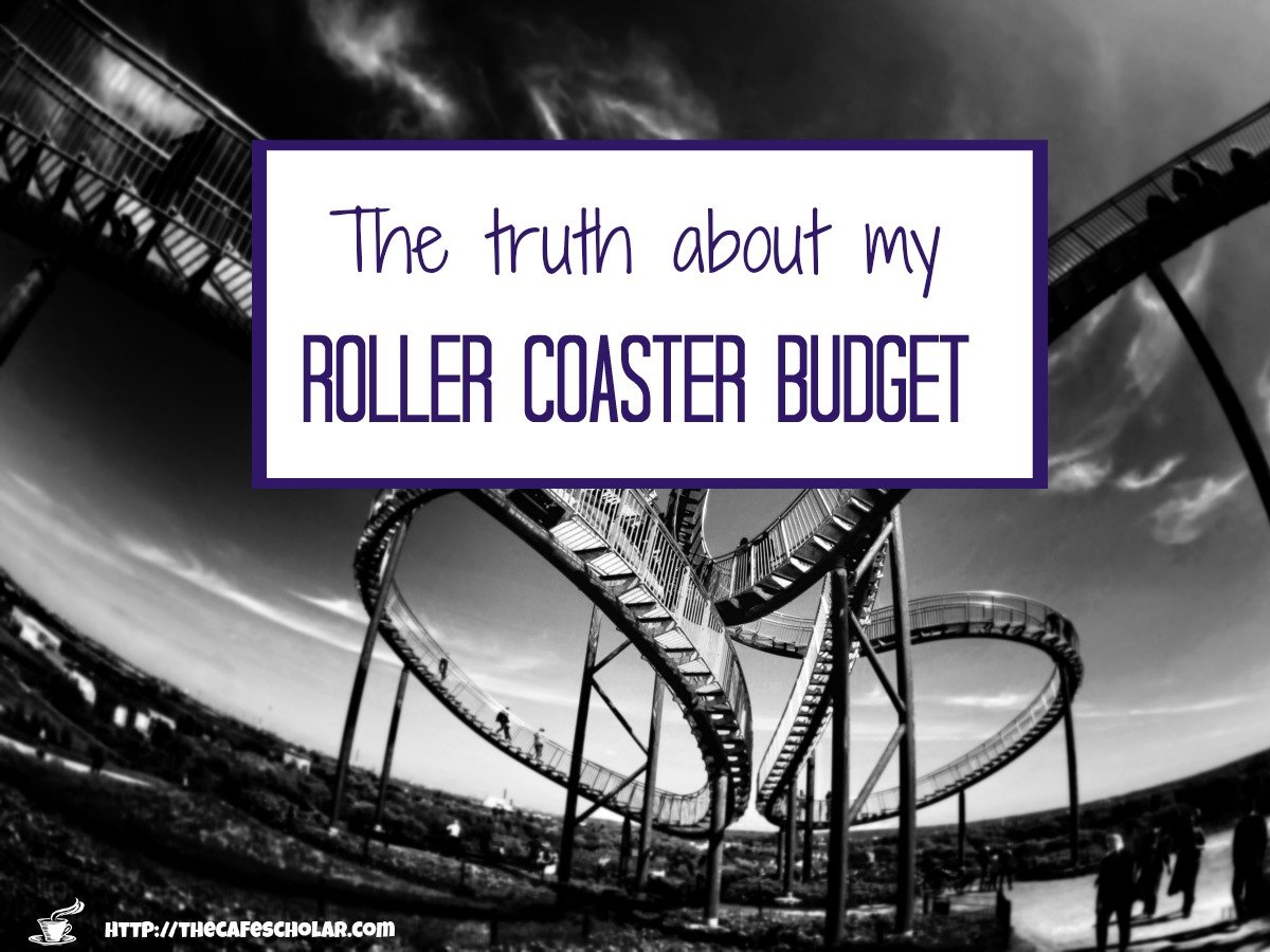 The truth about my roller coaster budget, and how I'm getting off the roller coaster and on track. Are you in? | http://thecafescholar.com