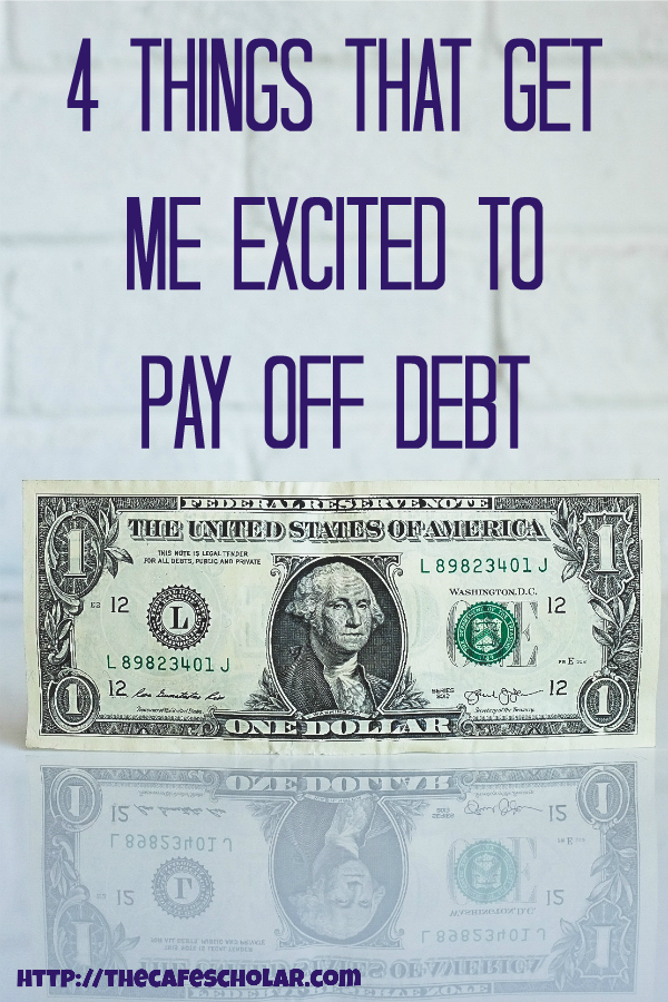 What gets you motivated to reach your financial goals? Here are 4 things that get me excited to pay off debt! | https://thecafescholar.com