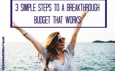 Week 2: 3 Simple Steps to a Breakthrough Budget that Works