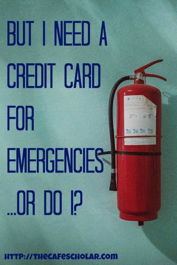 Do you really need a credit card for emergencies? Or does using debt in emergencies just keep you poor? | http://thecafescholar.com