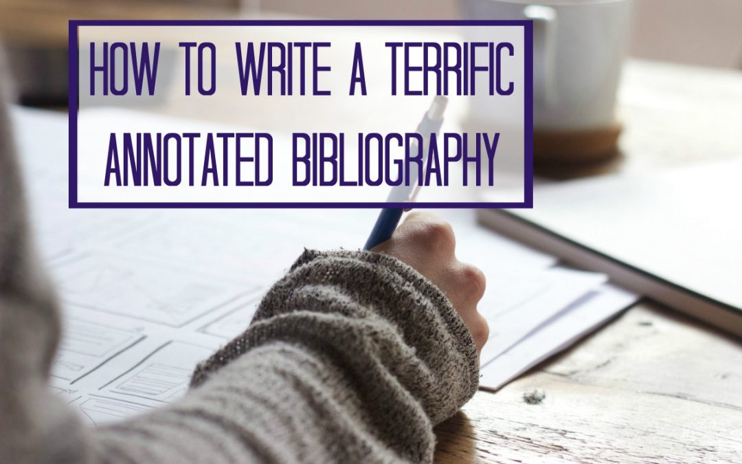 How to Write a Terrific Annotated Bibliography