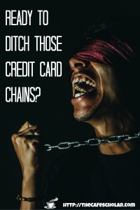 Credit card debt feels like chains...like you can never escape. But you CAN! | https://thecafescholar.com