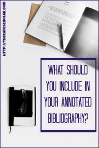 What information do you need to include in your annotated bibliography? | http://thecafescholar.com
