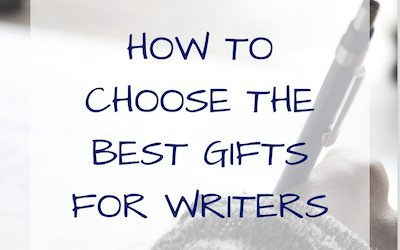 How to Choose the Best Gifts for Writers