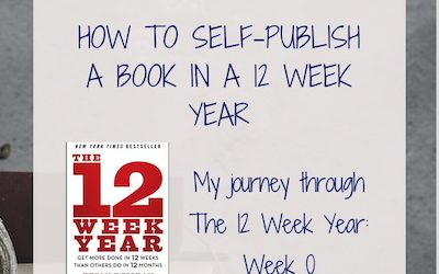 How to Self-Publish a Book in a 12 Week Year