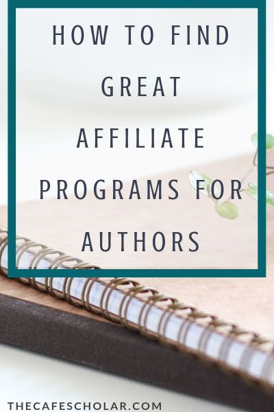notebooks and text. How to find great affiliate programs for authors. thecafescholar.com