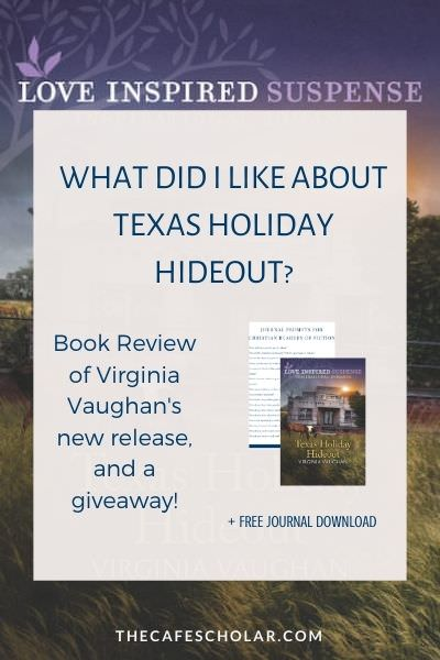 What did I like about Texas Holiday Hideout? My review of Virginia Vaughan's new Love Inspired Suspense novel. Review by Joy Suzanne Hunt at thecafescholar.com.
